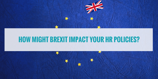 How Might Brexit Impact Your HR Policies?