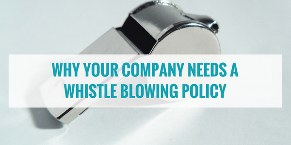 Why Your Company Needs a Whistleblowing Policy