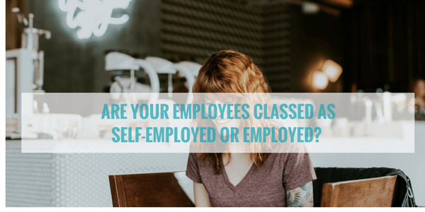 Are Your Employees Classed as Self Employed or Employed?