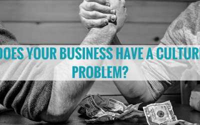 Does Your Business Have a Culture Problem?