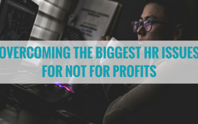 Overcoming the Biggest HR Issues for Not for Profits