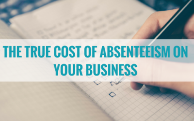 The True Cost of Absenteeism On Your Business
