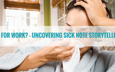Fit For Work? – Uncovering Sick Note Storytelling