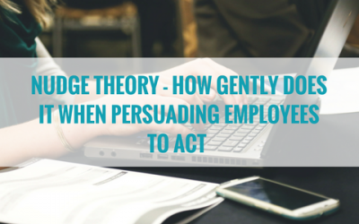 Nudge Theory – How Gently Does it When Persuading Employees to Act