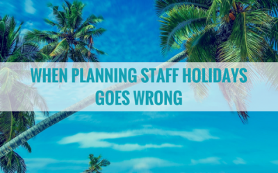 When Planning Staff Holidays Goes Wrong