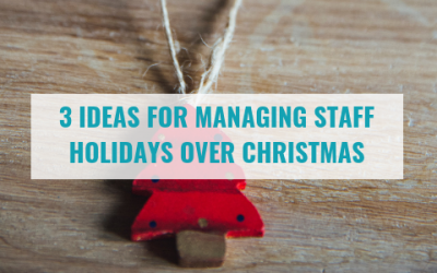 3 Ideas for Managing Staff Holidays Over Christmas