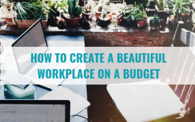 How to Create a Beautiful Workplace on a Budget