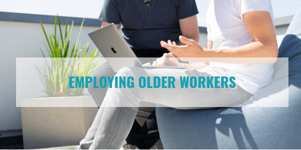 Employing older workers – the benefits